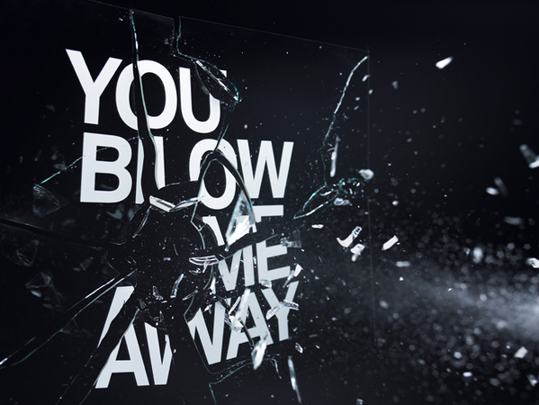 You Blow Me Away